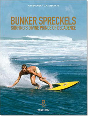 Bunker Spreckels - Surfing's Divine Prince of Decadence