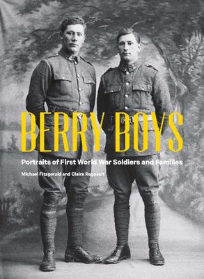 Berry Boys: Portraits of World War One Soldiers and Families