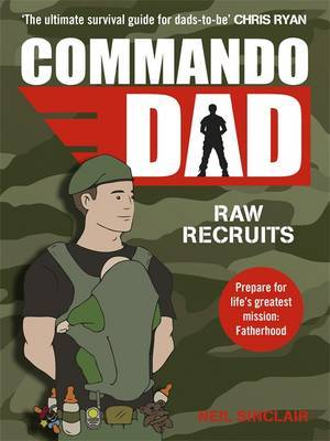 Commando Dad: Raw recruits