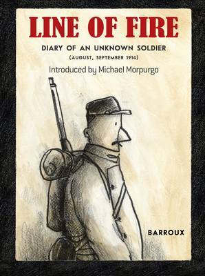 Line of Fire: Diary of an Unknown Soldier August - September 1914