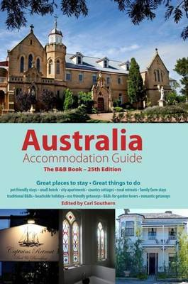 Australian Accommodation Guide: The B&B Book: 2013