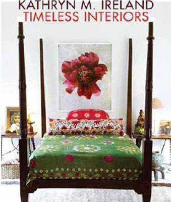 Kathryn M. Ireland: Timeless Interiors