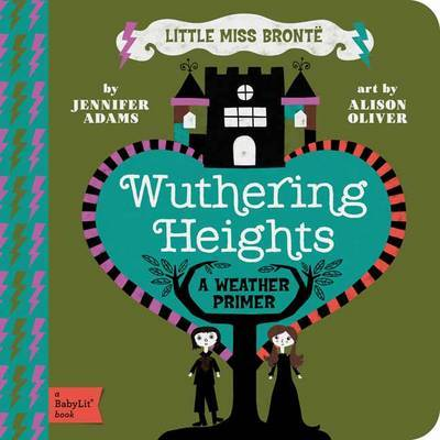 BabyLit Little Miss Bronte: Wuthering Heights