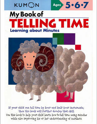 My Book of Telling Time: Learning About Minutes (Kumon)