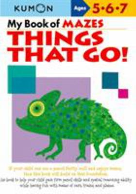 My Book of Mazes: Things That Go! (Kumon Ages 5, 6, 7)