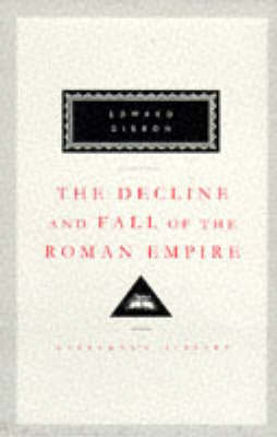 The Decline and Fall of the Roman Empire: Vols 4-6