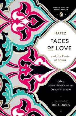 Faces of Love: Hafez...Poets of Shiraz