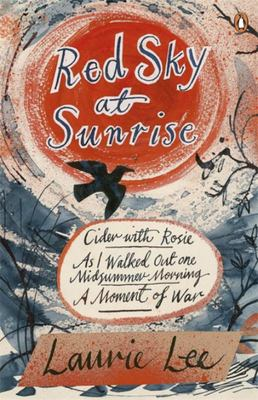 Red Sky at Sunrise: Cider with Rosie, as I Walked out One Midsummer Morning, a Moment of War