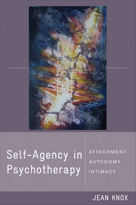 Self-agency in Psychotherapy: Attachment, Autonomy, Intimacy