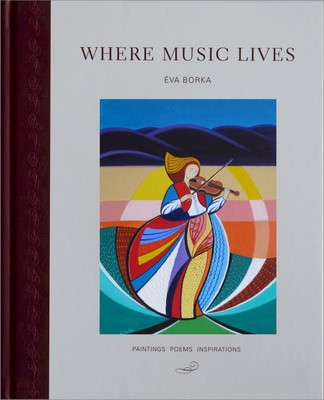 Where music lives : paintings, poems, inspirations