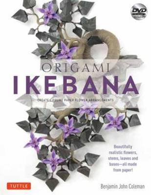 Origami Ikebana: Create Lifelike Floral Sculptures from Paper