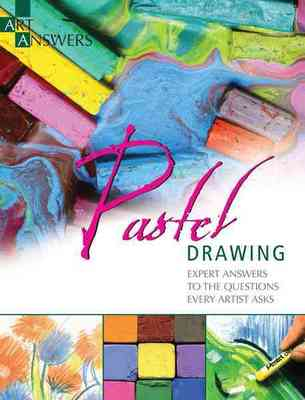Pastel Drawing: Expert Answers to Questions Every Artist Asks - Art Answers
