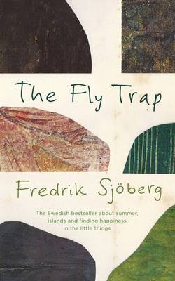 The Fly Trap: A Book About Summer, Islands and the Freedom of Limits
