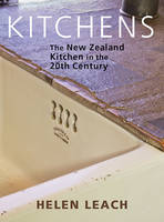 Kitchens: The New Zealand kitchen in the 20th century