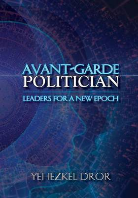 Avant-Garde Politician: Leaders for a New Epoch