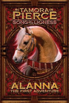 Alanna the First Adventure (Song of a Lioness #1)