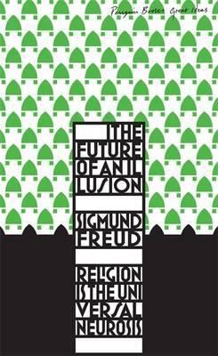 The Future of an Illusion (Penguin Great Ideas Series)