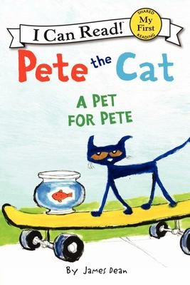 A Pet for Pete (Pete the Cat: I Can Read) (PB)