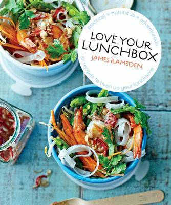 Love Your Lunchbox - 101 Do-ahead Recipes to Liven Up Lunchtime