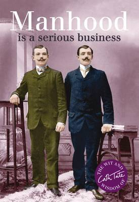 Manhood: Is a Serious Business