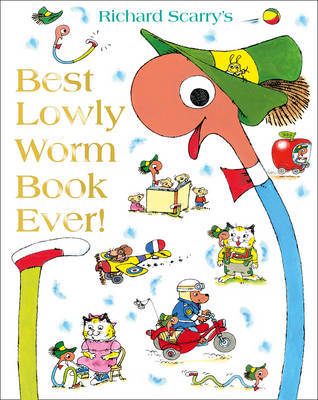 Richard Scarry's Best Lowly Worm Book Ever