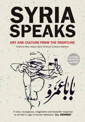 Syria Speaks - Art and Culture from the Frontline