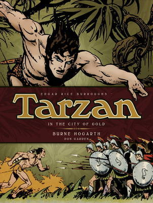 Tarzan: The Complete Burne Hogarth Sundays and Dailies Library: v. 1: In the City of Gold