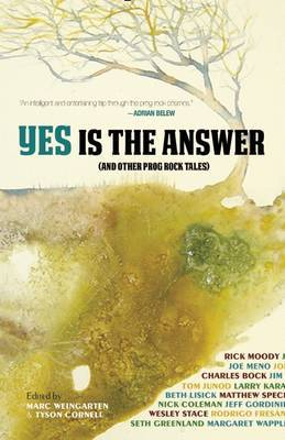 Yes Is The Answer - And Other Prog Rock Tales