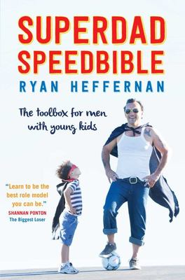 Superdad Speedbible: A High Performance Toolbox for Dads with young Kids