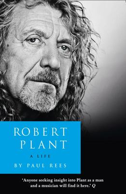 Robert Plant a Life - The Biography