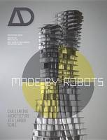 Made by Robots - Challenging Architecture at the Large Scale