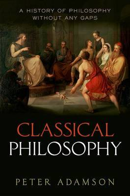 Classical Philosophy: A History of Philosophy without Any Gaps: Volume 1