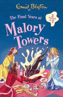The Final Years at Malory Towers (#10-#12 Bindup