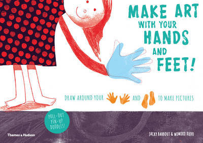 Make Art With Your Hands and Feet!: Draw Around Your Hands and Feet to Create Pictures
