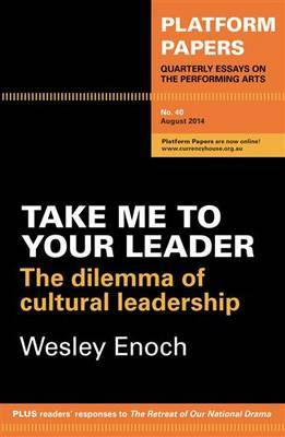 Platform Papers 40 - Take Me to Your Leader: The Dilemma of Cultural Leadership