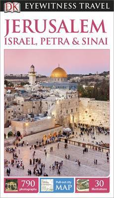 Jerusalem, Israel, Petra & Sinai Eyewitness Travel Guide 3rd Edition