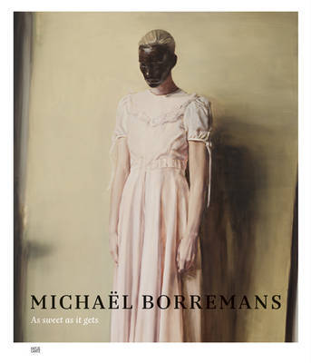 Michael Borremans - As Sweet as it Gets