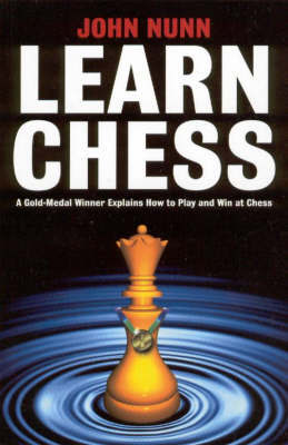 Learn Chess: A Gold-medal Winner Explains How to Play and Win at Chess