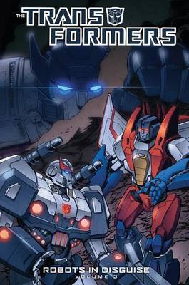 Transformers: Volume 3: Robots in Disguise