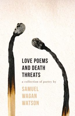 Love Poems and Death Threats