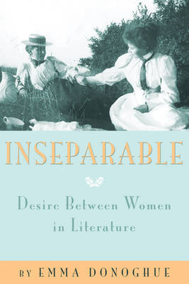 Inseparable: Desire Between Women in Literature