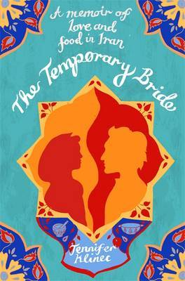 Temporary Bride: A Memoir of Love and Food in Iran