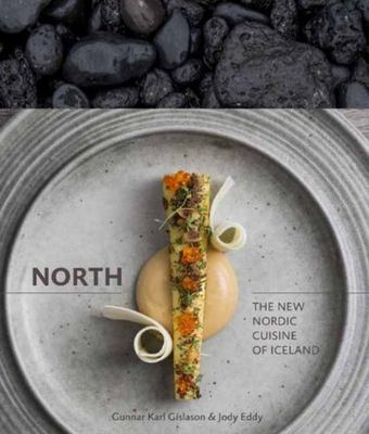 North - The New Nordic Cuisine of Iceland