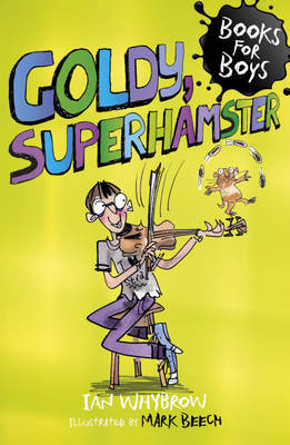 Goldy, Superhamster (Books For Boys)