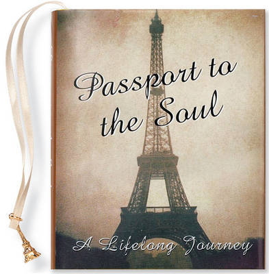 Passport to the Soul: A Lifelong Journey