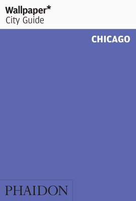 Chicago 2015 Wallpaper* City Guide
