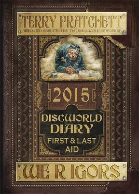 Discworld Diary: We r Igors: First and Last Aid: 2015