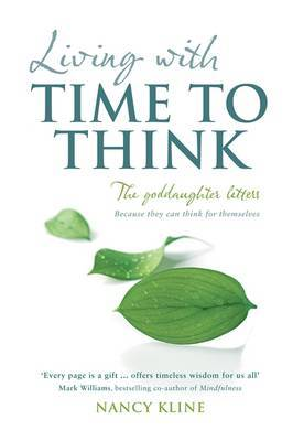 Living with Time to Think: The Goddaughter Letters