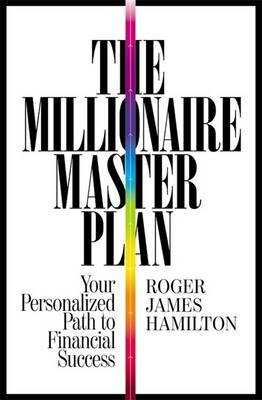 The Millionaire Master Plan: Your Personlized Path to Financial Success