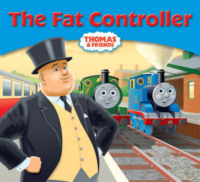 The Fat Controller (Thomas & Friends Story Library)